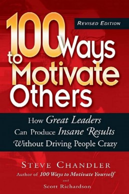 100 Ways to Motivate Others by Steve Chandler (Booklet)