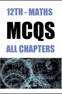 12th (Inter-II) Mathematics Full Book MCQs with Answers Key | PDF