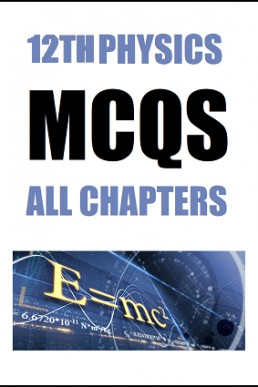 12th Physics Full Book MCQs with Answer Key | PDF