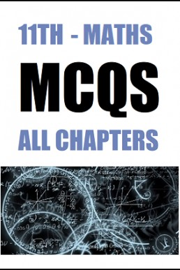 11th (Inter-I) Mathematics Full Book MCQs with Answers Key | PDF