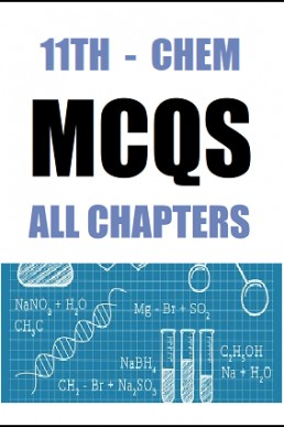 11th (FSc Part-1) Chemistry Full Book MCQs with Answers in PDF